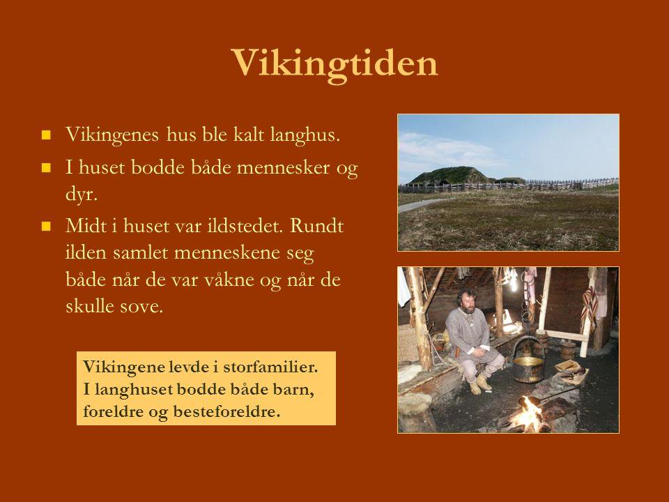 Vikingtiden Vikingenes hus ble kalt langhus.