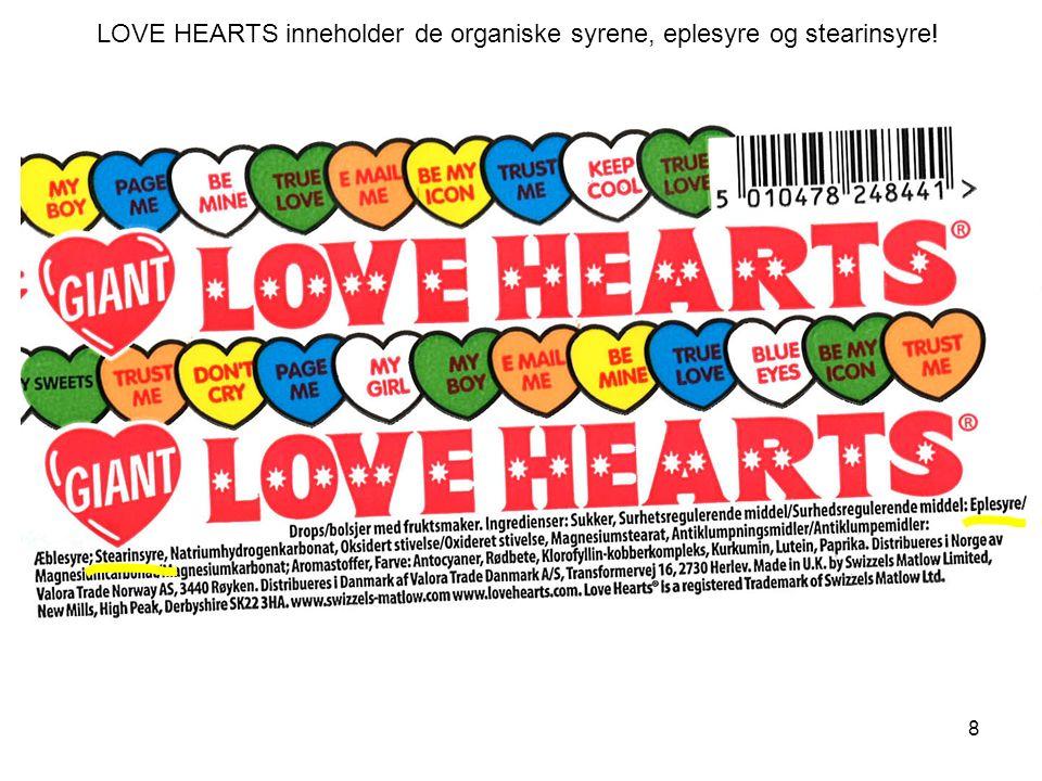 LOVE HEARTS inneholder de organiske syrene, eplesyre og stearinsyre!