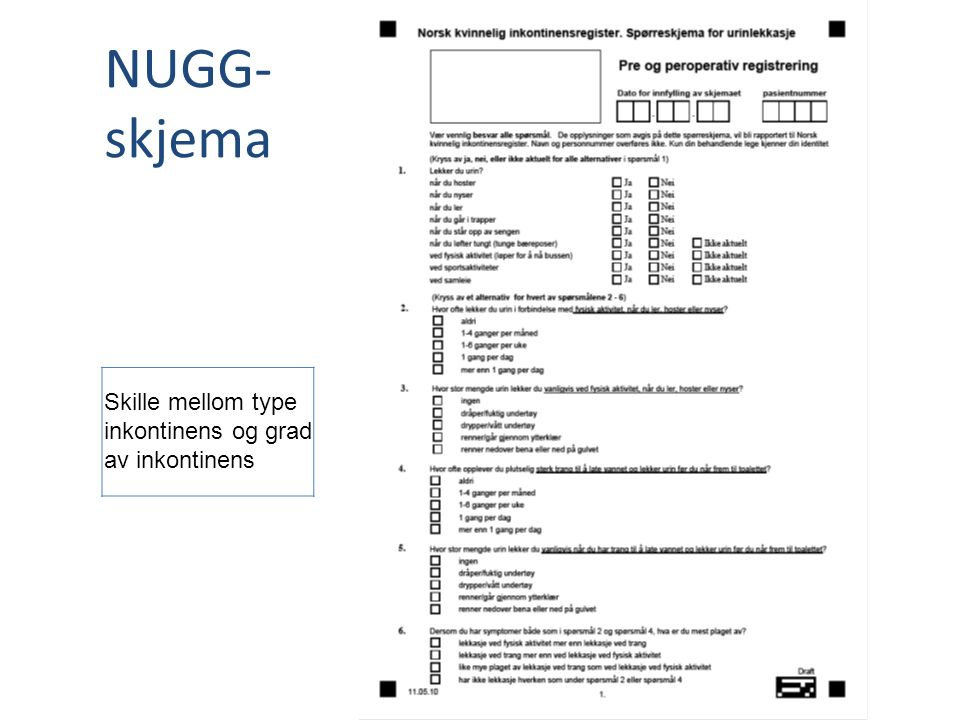 NUGG-skjema Skille mellom type inkontinens og grad av inkontinens