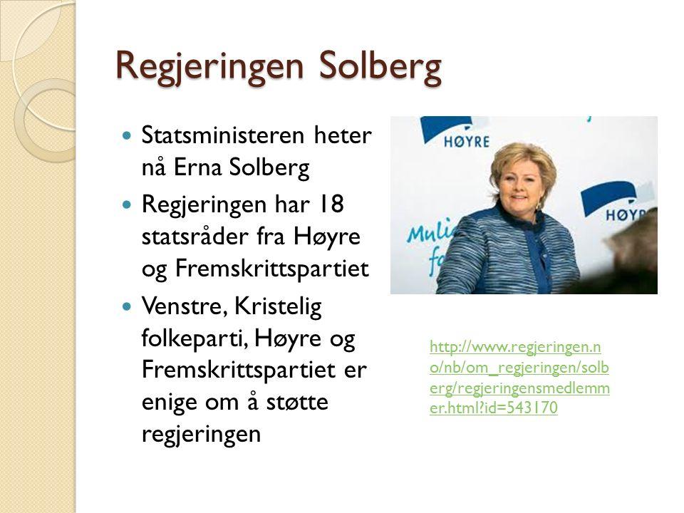 Regjeringen Solberg Statsministeren heter nå Erna Solberg