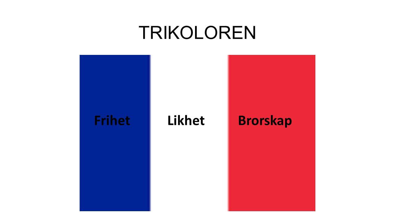 TRIKOLOREN Frihet Likhet Brorskap