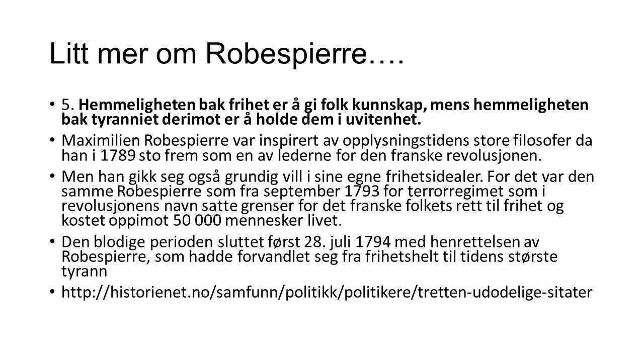 Litt mer om Robespierre….