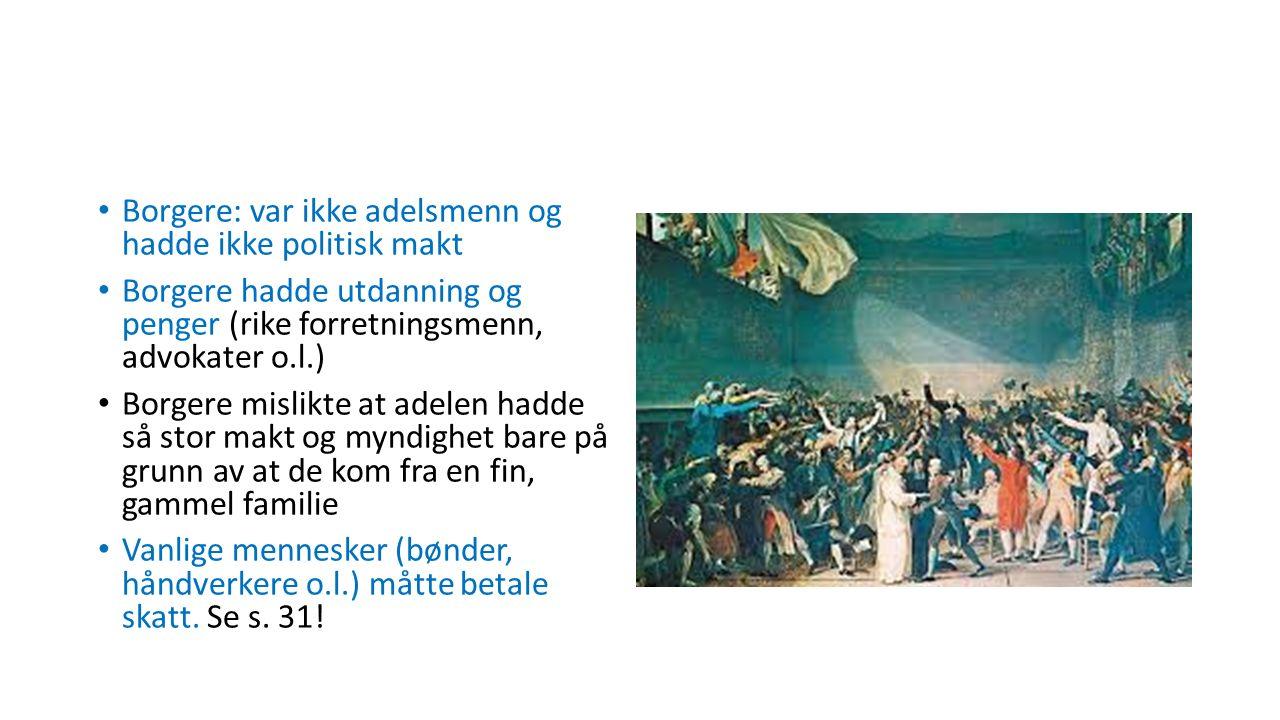 Borgere: var ikke adelsmenn og hadde ikke politisk makt