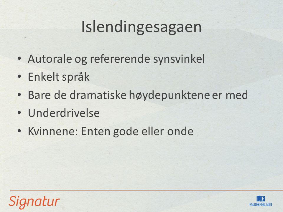 Islendingesagaen Autorale og refererende synsvinkel Enkelt språk