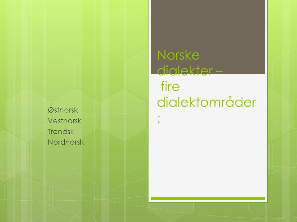 Norske dialekter – fire dialektområder:
