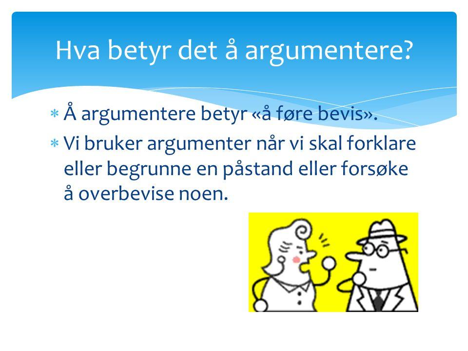 Hva betyr det å argumentere