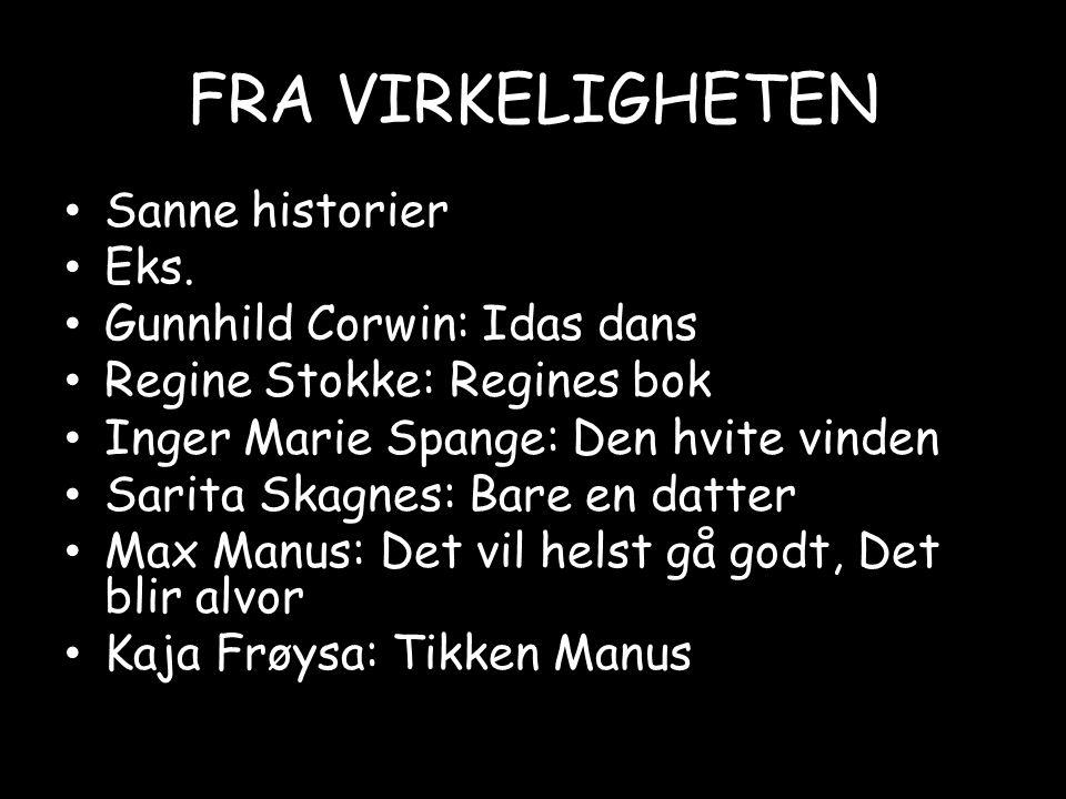 FRA VIRKELIGHETEN Sanne historier Eks. Gunnhild Corwin: Idas dans