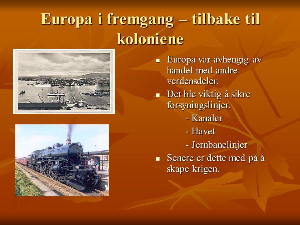 Europa i fremgang – tilbake til koloniene