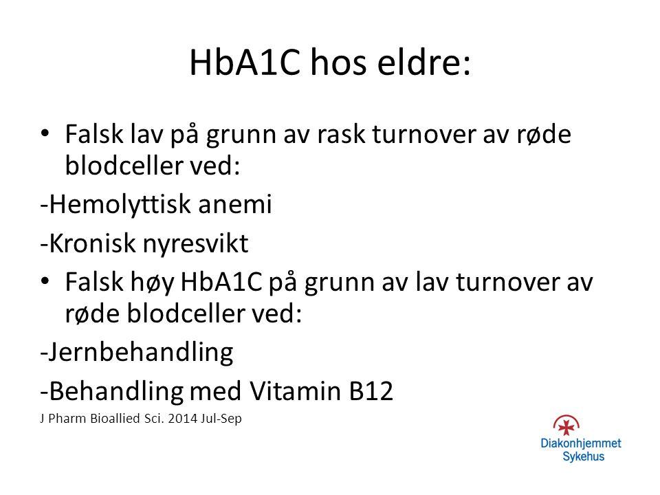 HbA1C hos eldre: Falsk lav på grunn av rask turnover av røde blodceller ved: -Hemolyttisk anemi. -Kronisk nyresvikt.