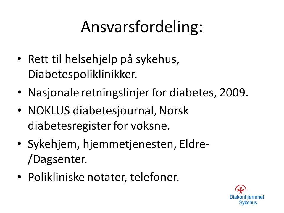 Ansvarsfordeling: Rett til helsehjelp på sykehus, Diabetespoliklinikker. Nasjonale retningslinjer for diabetes, 2009.