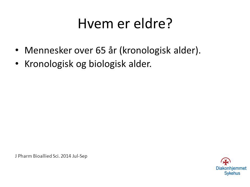 Hvem er eldre Mennesker over 65 år (kronologisk alder).