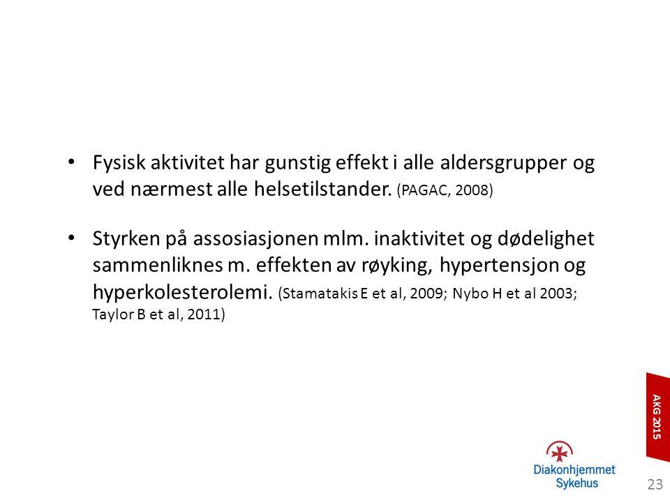 Fysisk aktivitet har gunstig effekt i alle aldersgrupper og ved nærmest alle helsetilstander. (PAGAC, 2008)