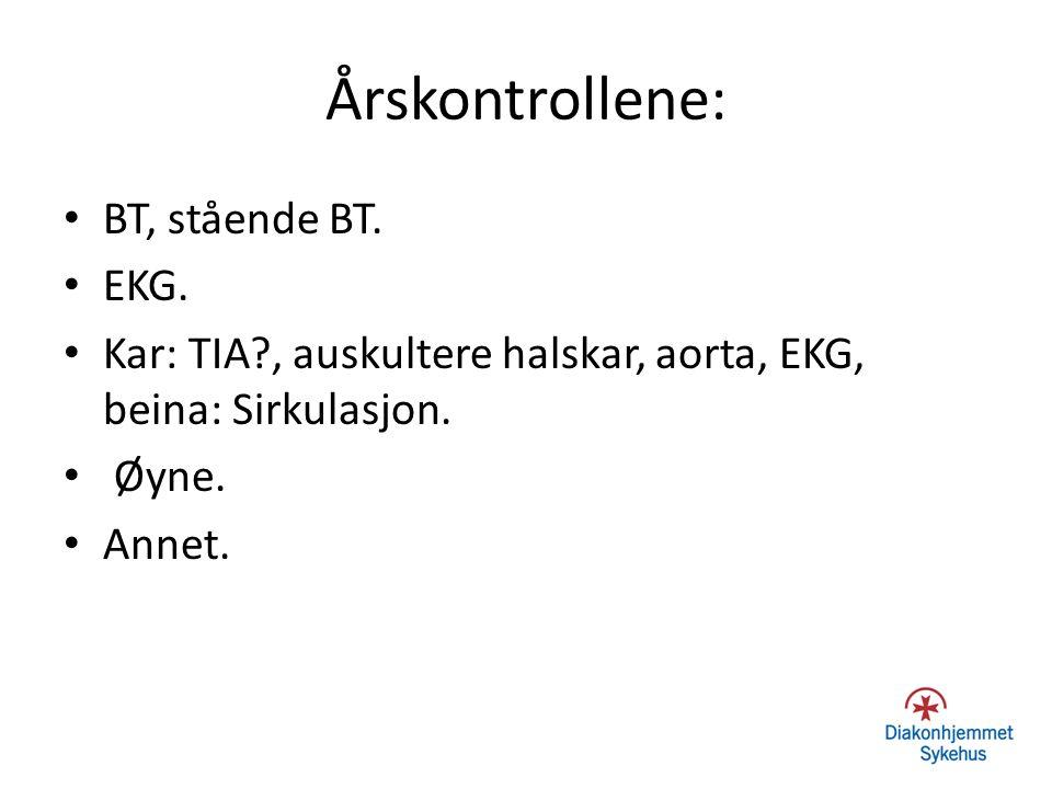Årskontrollene: BT, stående BT. EKG.