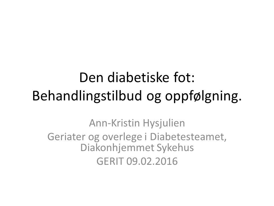 Den diabetiske fot: Behandlingstilbud og oppfølgning.