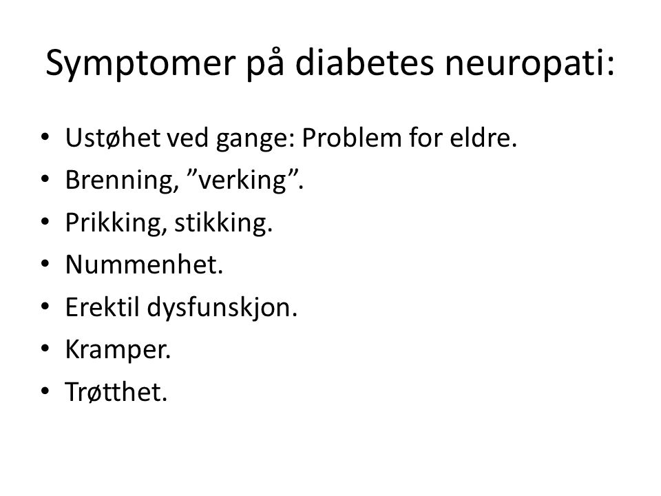 Symptomer på diabetes neuropati:
