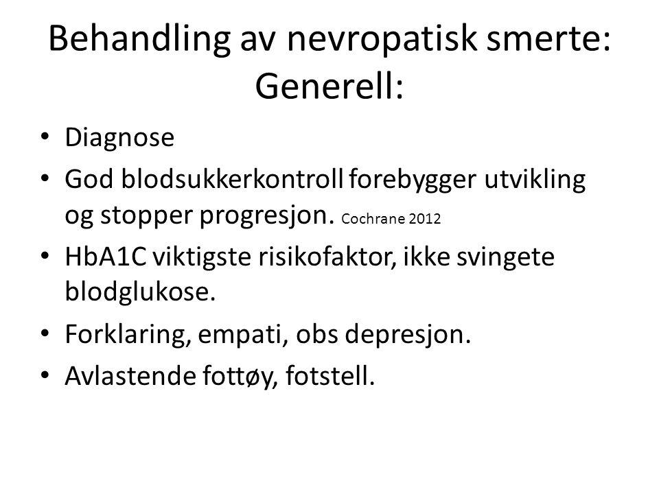 Behandling av nevropatisk smerte: Generell: