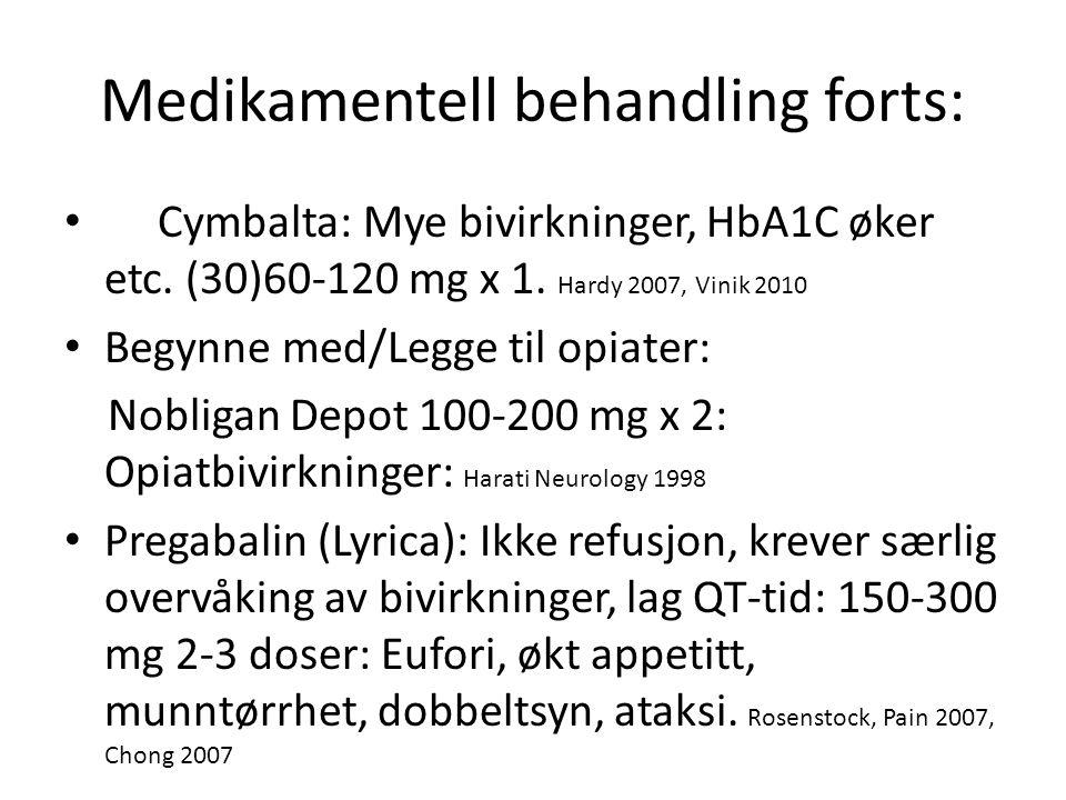 Medikamentell behandling forts: