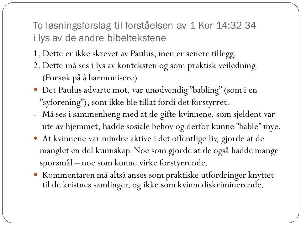 To løsningsforslag til forståelsen av 1 Kor 14:32-34 i lys av de andre bibeltekstene