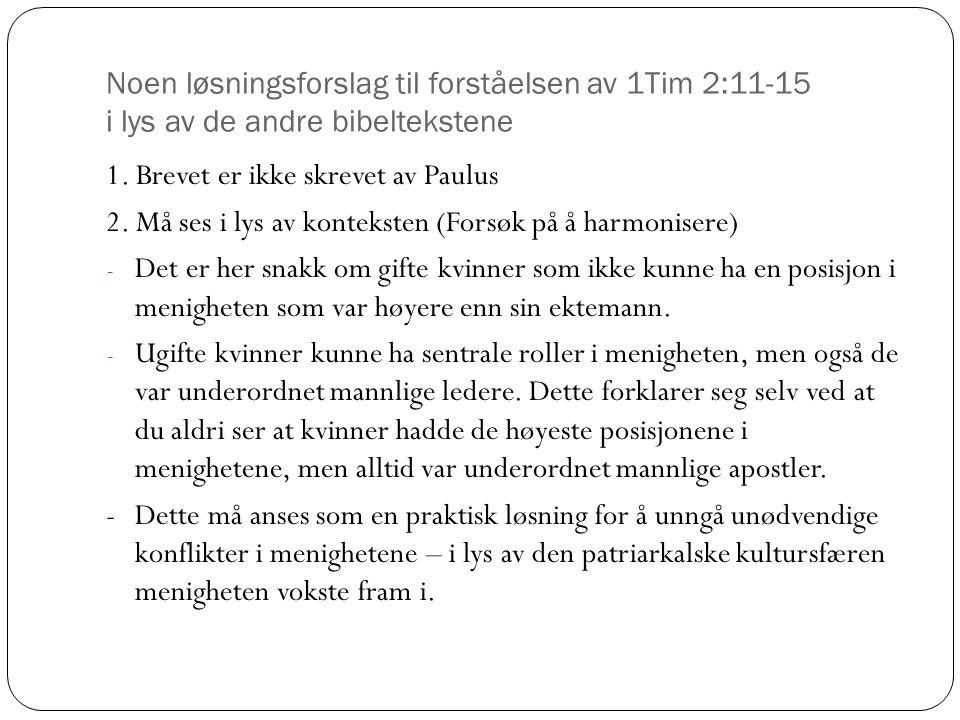 Noen løsningsforslag til forståelsen av 1Tim 2:11-15 i lys av de andre bibeltekstene