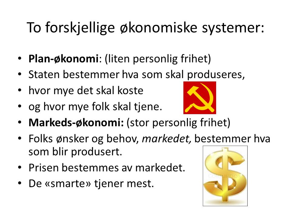 To forskjellige økonomiske systemer: