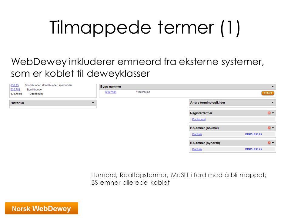 Tilmappede termer (1) WebDewey inkluderer emneord fra eksterne systemer, som er koblet til deweyklasser.