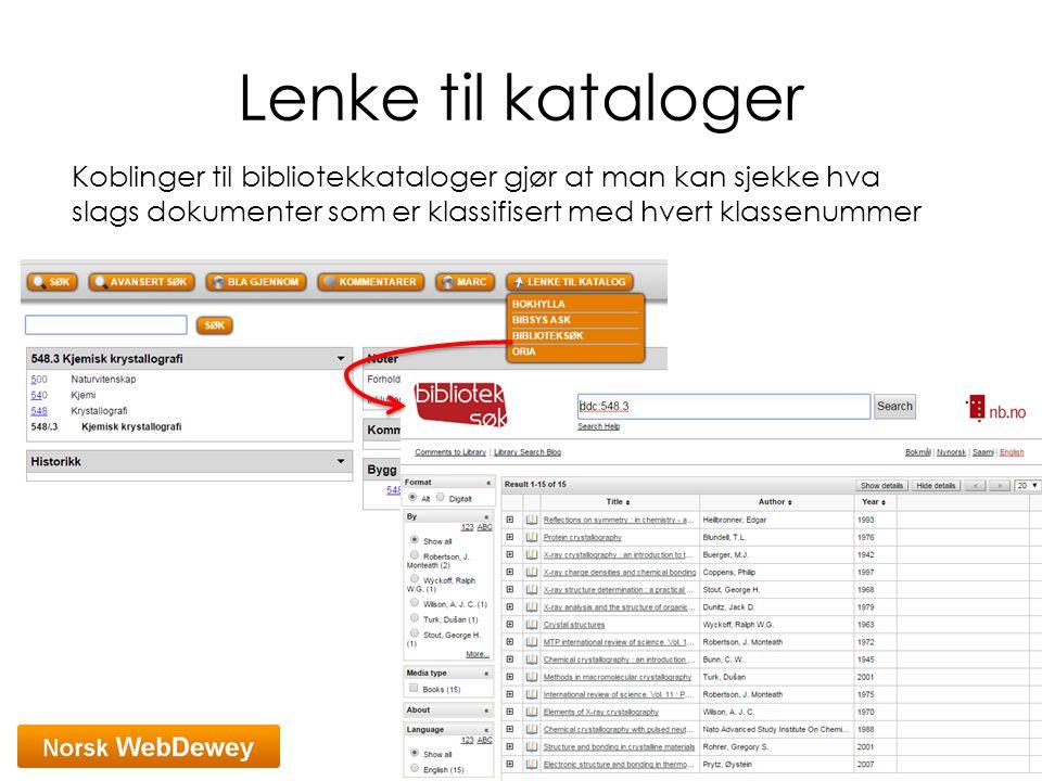 Lenke til kataloger Koblinger til bibliotekkataloger gjør at man kan sjekke hva slags dokumenter som er klassifisert med hvert klassenummer.