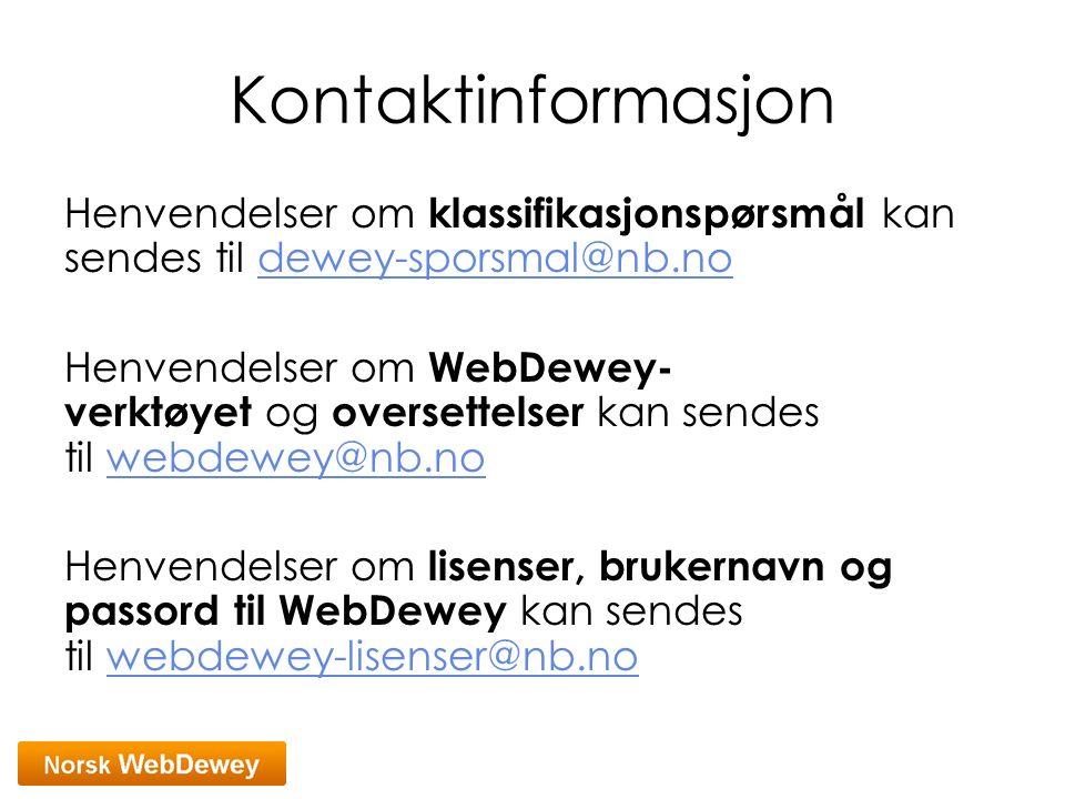 Kontaktinformasjon Henvendelser om klassifikasjonspørsmål kan sendes til dewey-sporsmal@nb.no.