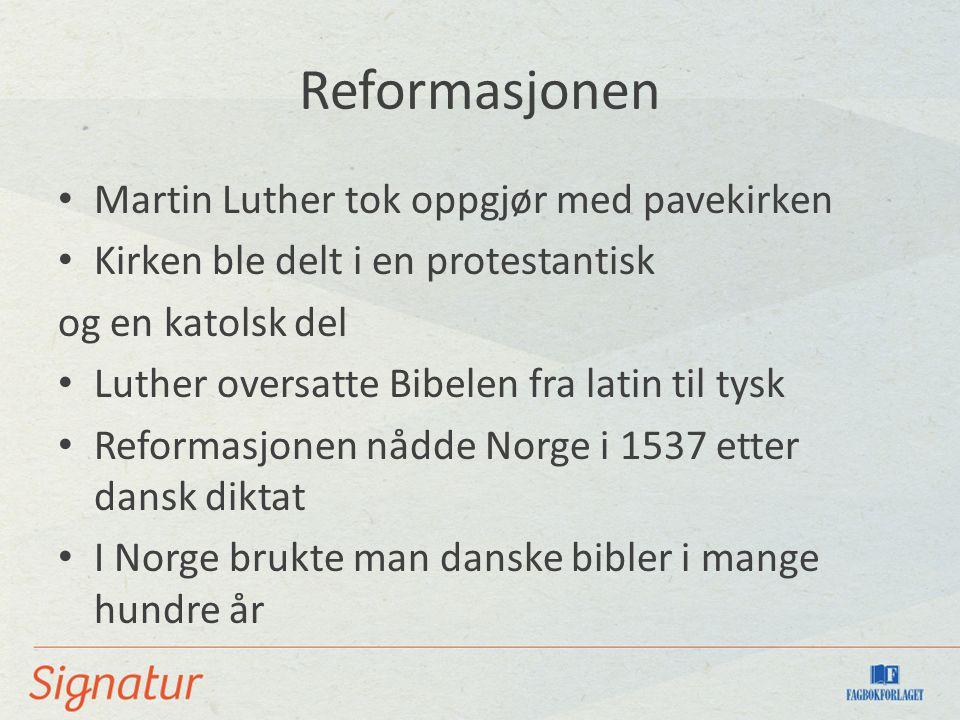 Reformasjonen Martin Luther tok oppgjør med pavekirken