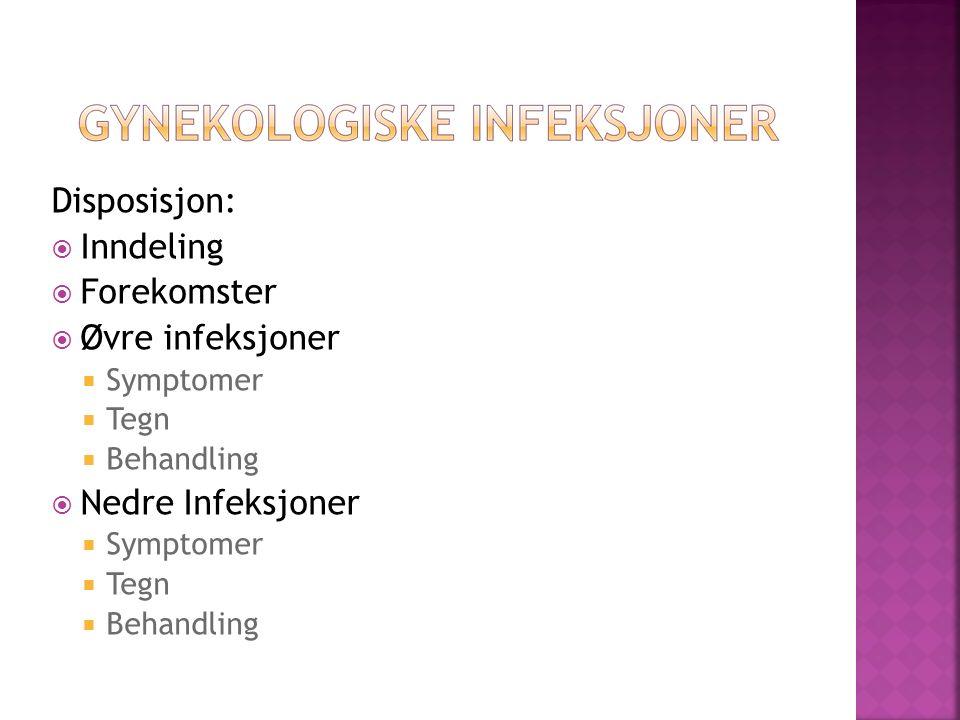 Disposisjon: Inndeling Forekomster Øvre infeksjoner Nedre Infeksjoner