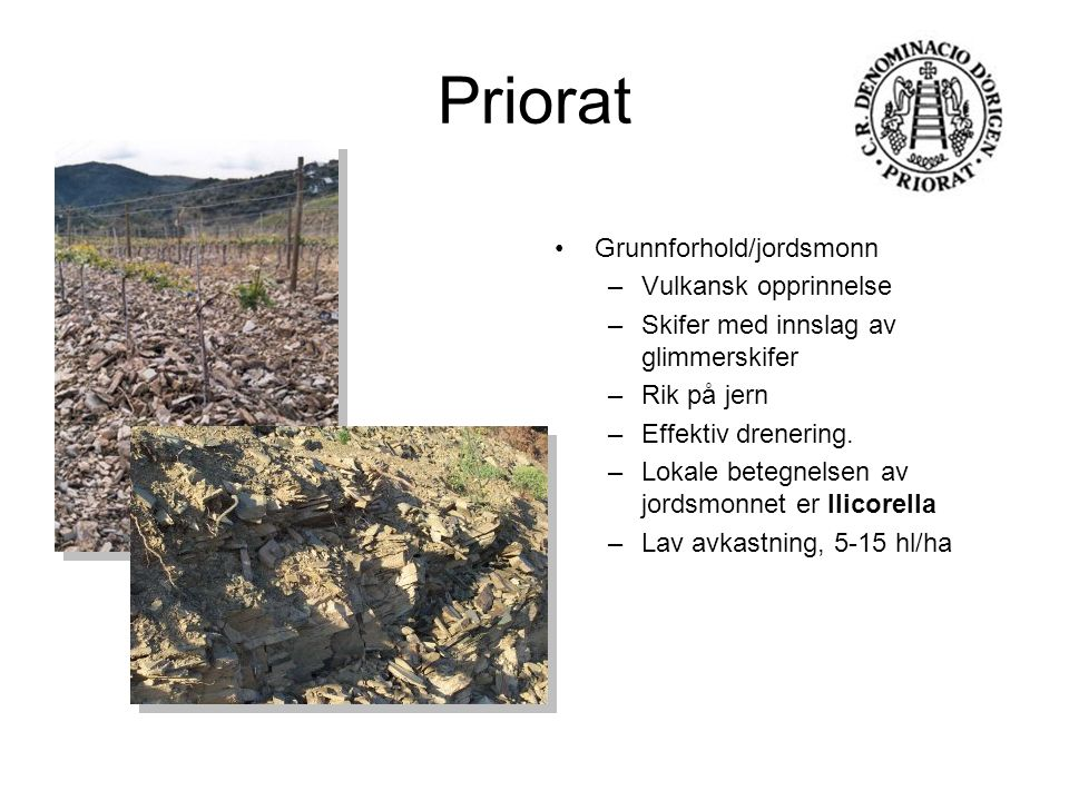 Priorat Grunnforhold/jordsmonn Vulkansk opprinnelse