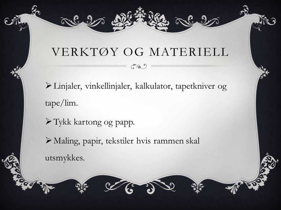 Verktøy og materiell Linjaler, vinkellinjaler, kalkulator, tapetkniver og tape/lim. Tykk kartong og papp.