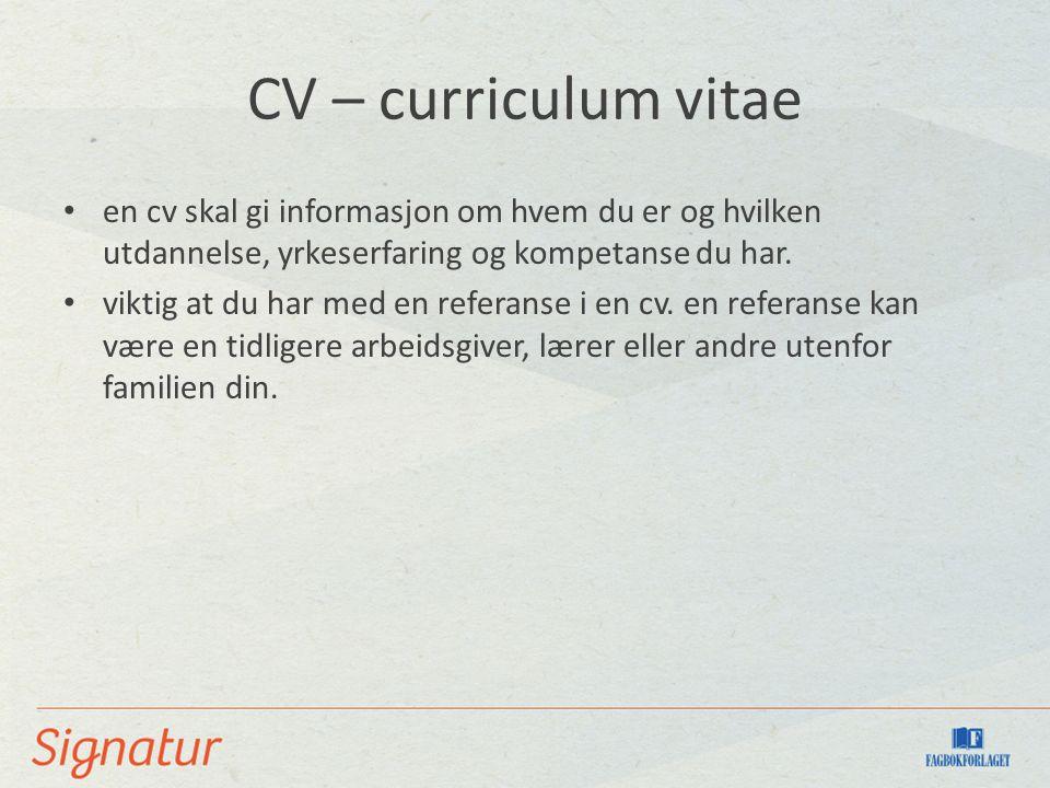 CV – curriculum vitae en cv skal gi informasjon om hvem du er og hvilken utdannelse, yrkeserfaring og kompetanse du har.