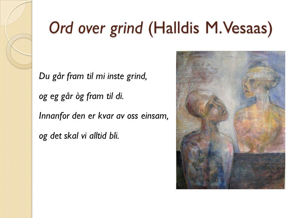 Ord over grind (Halldis M. Vesaas)