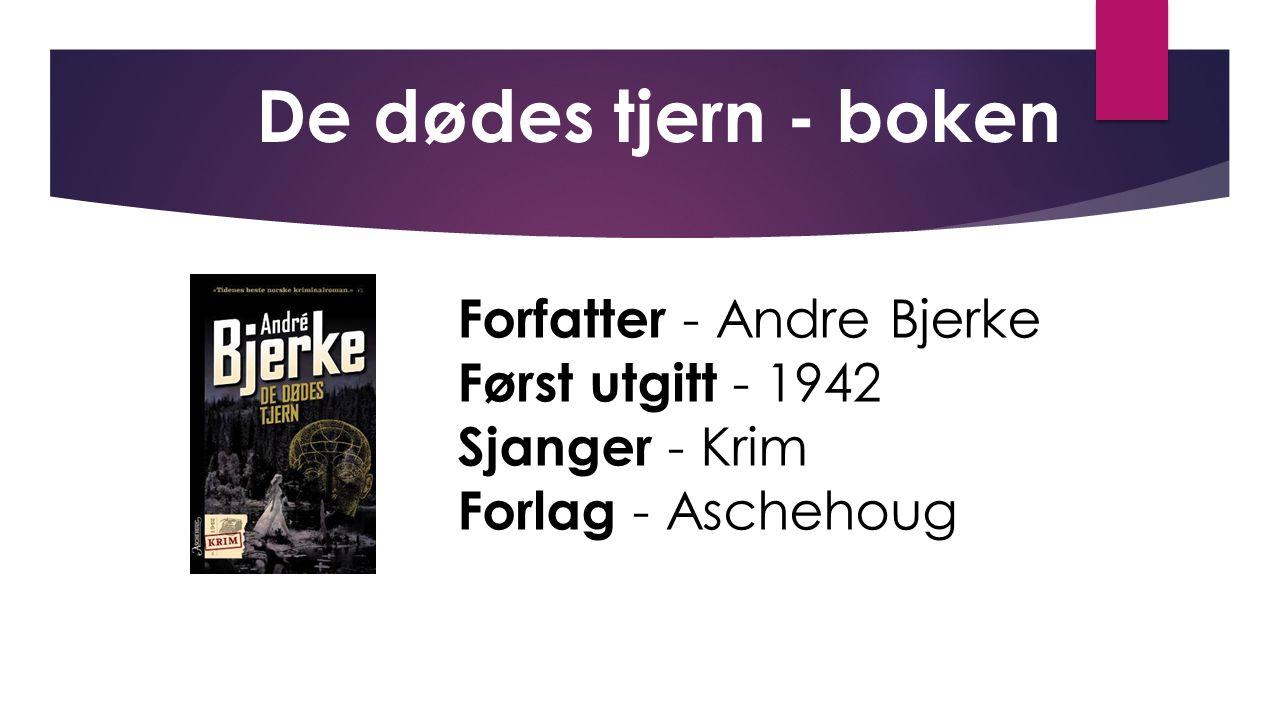 De dødes tjern - boken Forfatter - Andre Bjerke Først utgitt - 1942