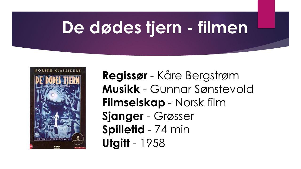 De dødes tjern - filmen Regissør - Kåre Bergstrøm