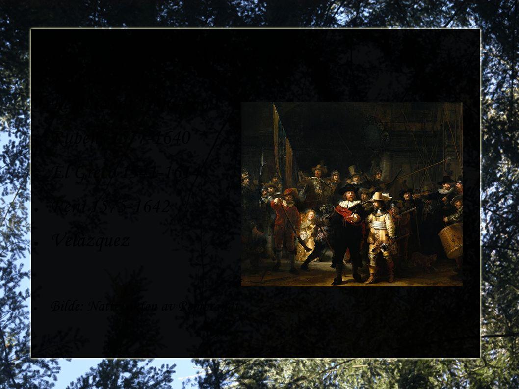 Malerkunst Rembrandt 1606-1669 Rubens 1577-1640 El Greco 1541-1614