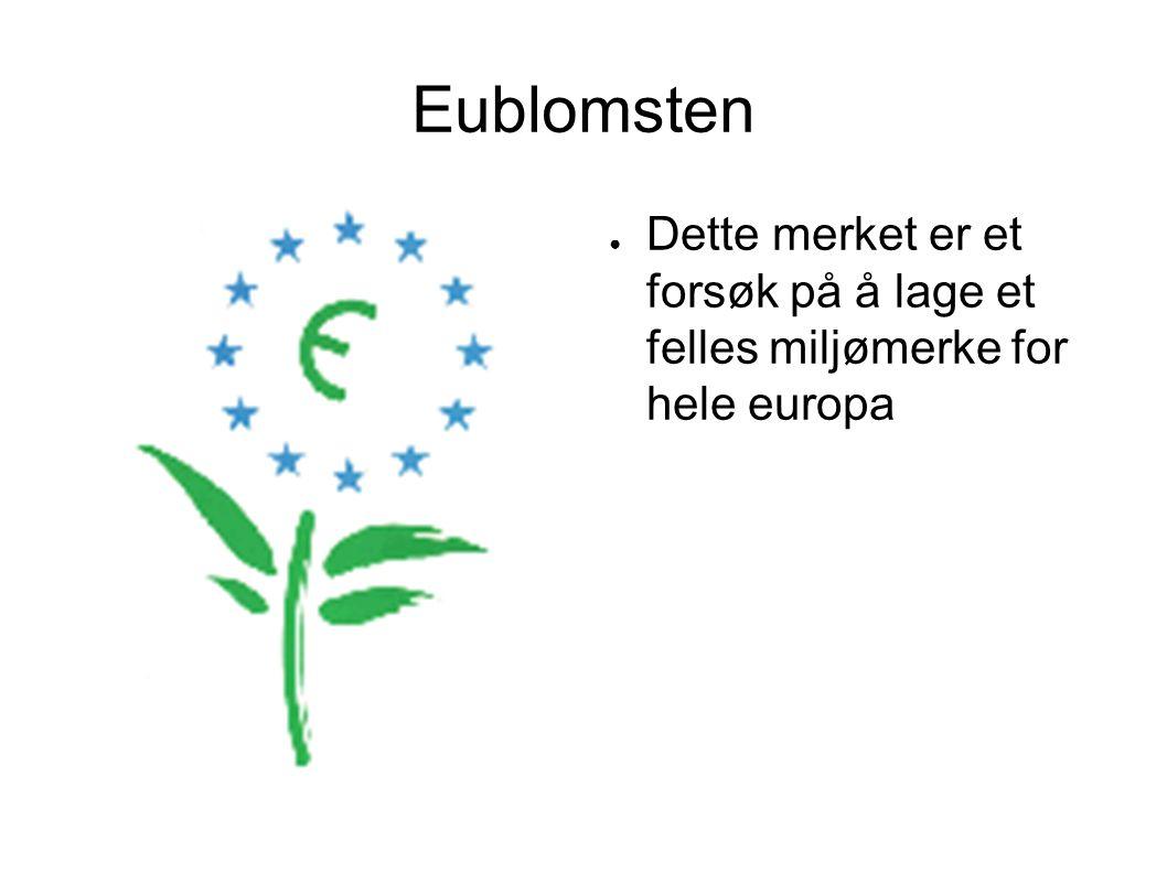 Eublomsten Dette merket er et forsøk på å lage et felles miljømerke for hele europa