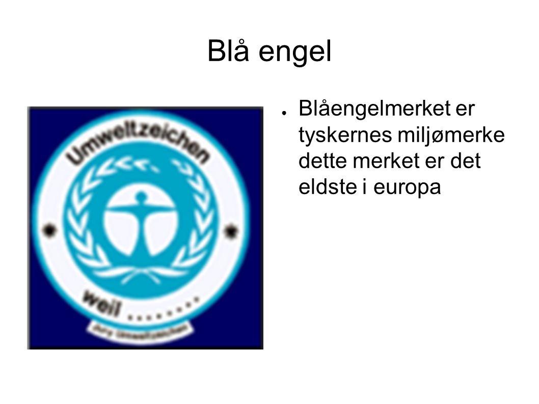 Blå engel Blåengelmerket er tyskernes miljømerke dette merket er det eldste i europa