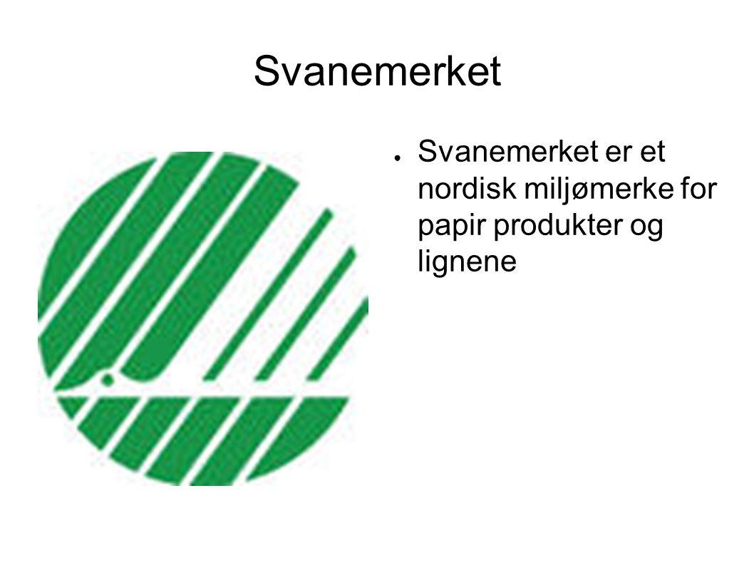 Svanemerket Svanemerket er et nordisk miljømerke for papir produkter og lignene
