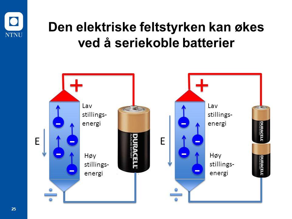 Den elektriske feltstyrken kan økes ved å seriekoble batterier