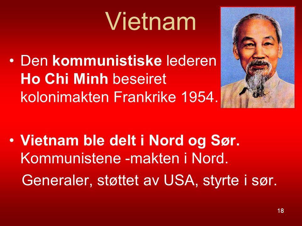 Vietnam Den kommunistiske lederen Ho Chi Minh beseiret kolonimakten Frankrike 1954.