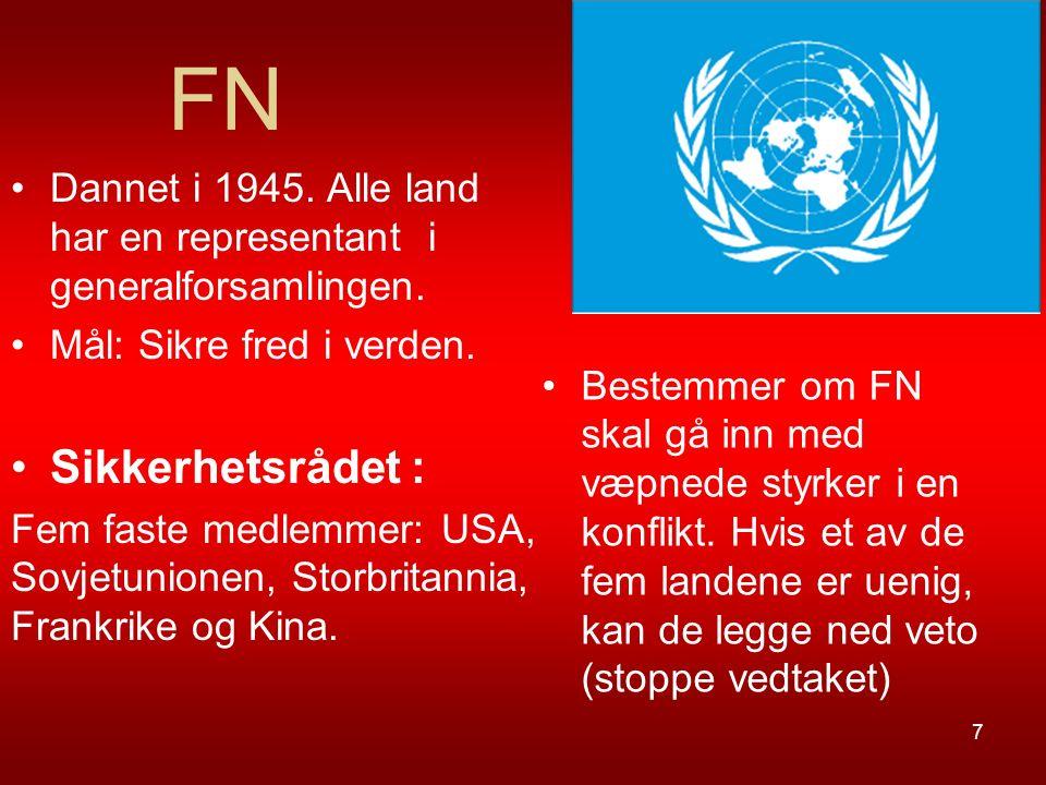 FN Dannet i 1945. Alle land har en representant i generalforsamlingen. Mål: Sikre fred i verden. Sikkerhetsrådet :