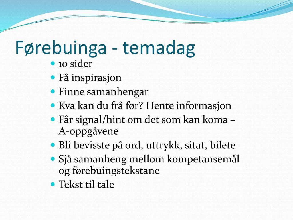 Førebuinga - temadag 10 sider Få inspirasjon Finne samanhengar