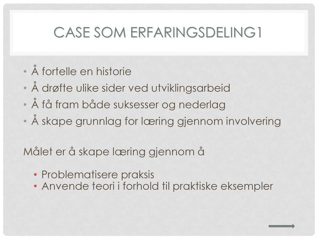 CASE SOM ERFARINGSDELING1