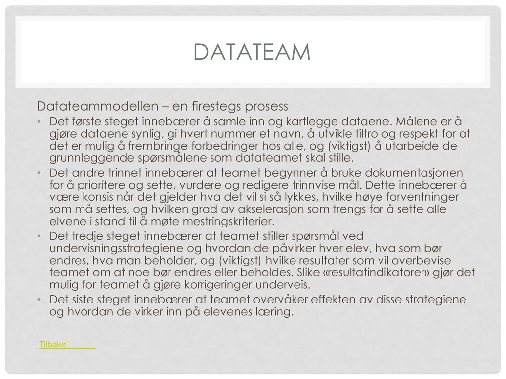 Datateam Datateammodellen – en firestegs prosess