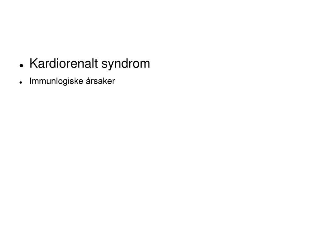 Kardiorenalt syndrom Immunlogiske årsaker