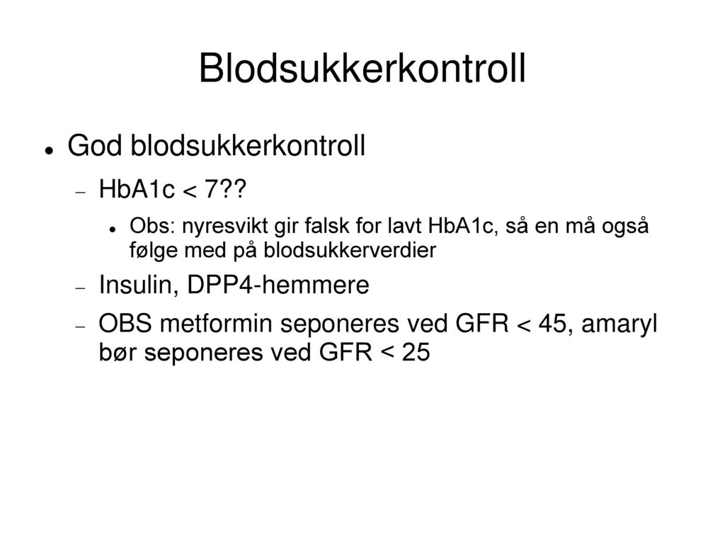 Blodsukkerkontroll God blodsukkerkontroll HbA1c < 7
