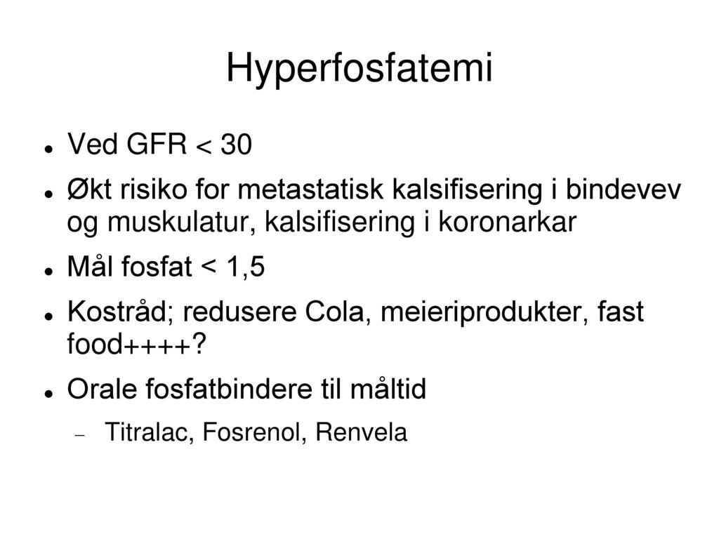 Hyperfosfatemi Ved GFR < 30