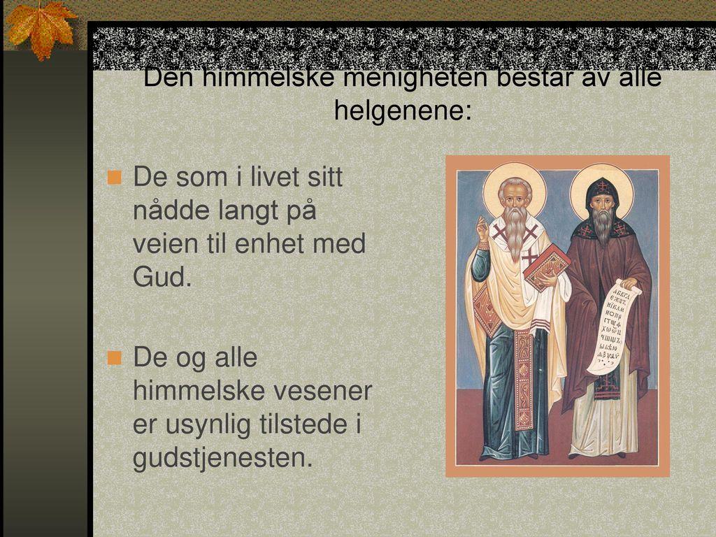 Den himmelske menigheten består av alle helgenene: