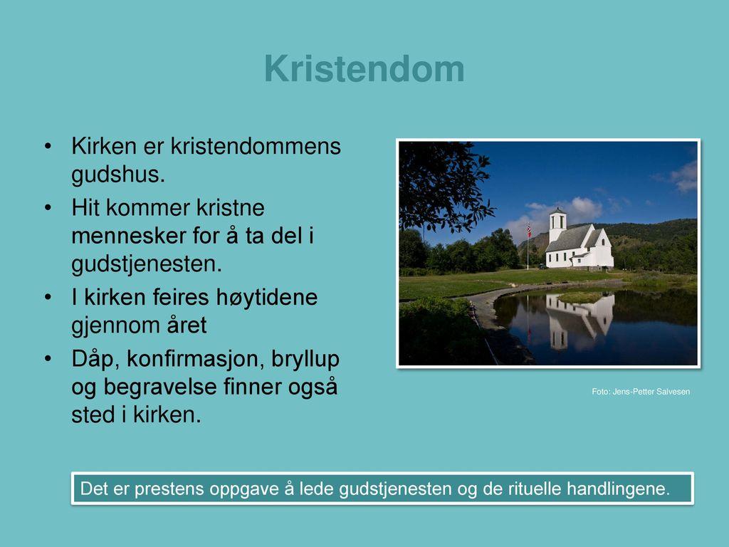 Kristendom Kirken er kristendommens gudshus.
